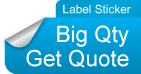 Label Sticker Big Qty Get Quote